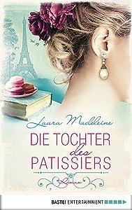 Die Tochter des Patissiers: Roman (German Edition)