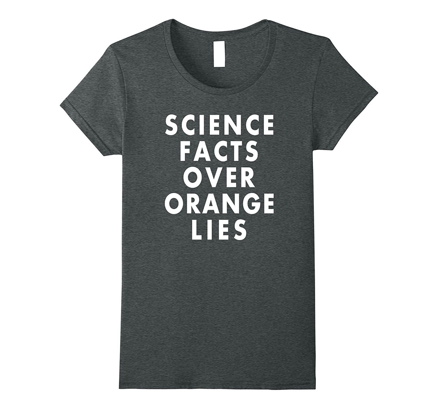 Science Facts Over Orange Lies Activist Tshirt