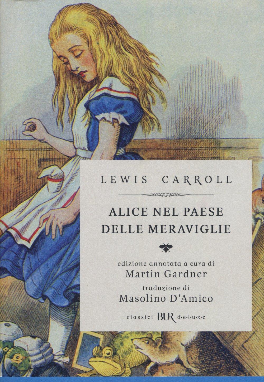 Alice nel paese delle meraviglie-Attraverso lo specchio e quello che Alice vi trovò. Ediz. illustrata Copertina flessibile – 2 apr 2015 Lewis Carroll M. Gardner J. Tenniel M. D' Amico