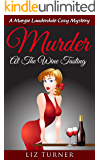 COZY MYSTERY: Murder at the Wine Tasting: A Margie Lauderdale Cozy Mystery