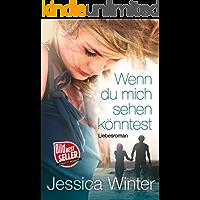 Wenn du mich sehen könntest (German Edition)