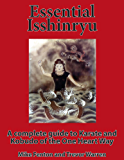 Essential Isshinryu: A complete guide to the Karate and Kobudo of the One Heart Way