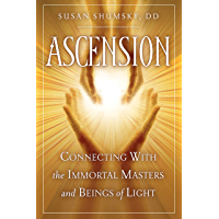 Ascension: Connecting With the Immortal Masters and Beings of Light (English Edition)