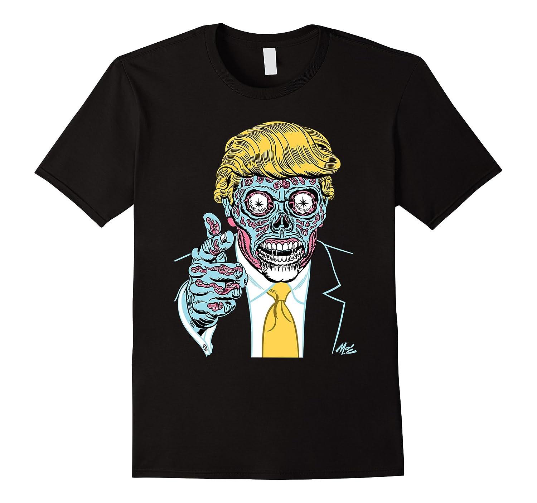 Donald Trump They Live Alien - Never Trump Funny T-shirt-TH