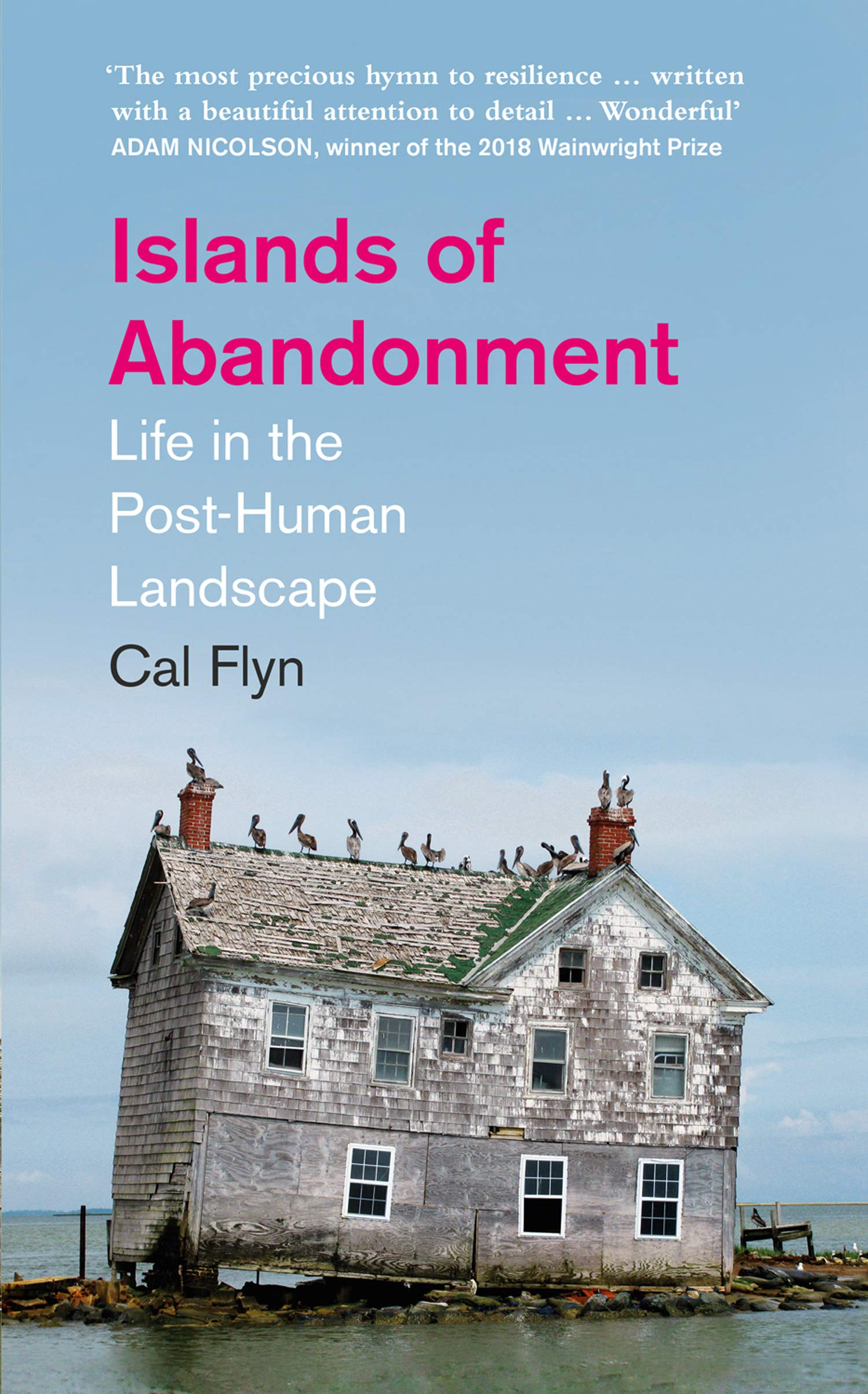 Amazon.com: Islands of Abandonment: Life in the Post-Human Landscape:  9780008329761: Flyn, Cal: Books