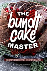 The Bundt Cake Master: Bundt Cake Recipes from Bundt Cake Masters Kindle Edition