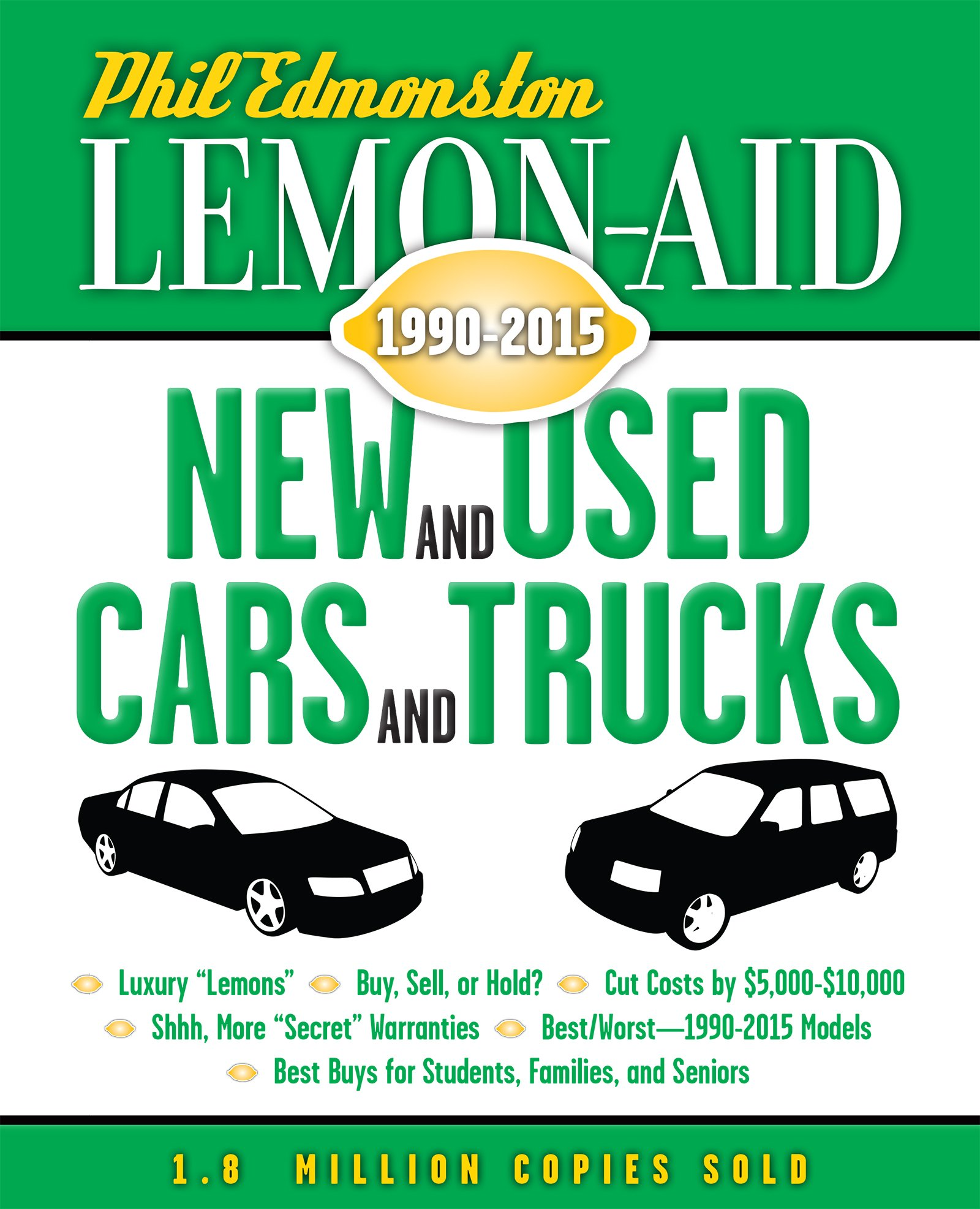 Lemon-Aid New and Used Cars and Trucks 1990-2015: Phil Edmonston ...
