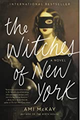 The Witches of New York: A Novel (Ami McKay's Witches Book 1) Kindle Edition