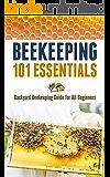 Beekeeping 101 Essentials: Backyard Beekeeping Guide for All Beginners