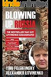Blowing up Russia: The Book that Got Litvinenko Murdered