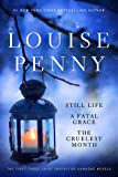 Louise Penny Boxed Set (1-3): Still Life,  A Fatal Grace, The Cruelest Month (Chief Inspector Gamache Novel)