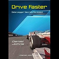 Drive Faster: Data Logger Secrets Revealed (English Edition)
