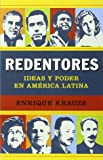 Redentores: Ideas y poder en latinoamérica (Spanish Edition)