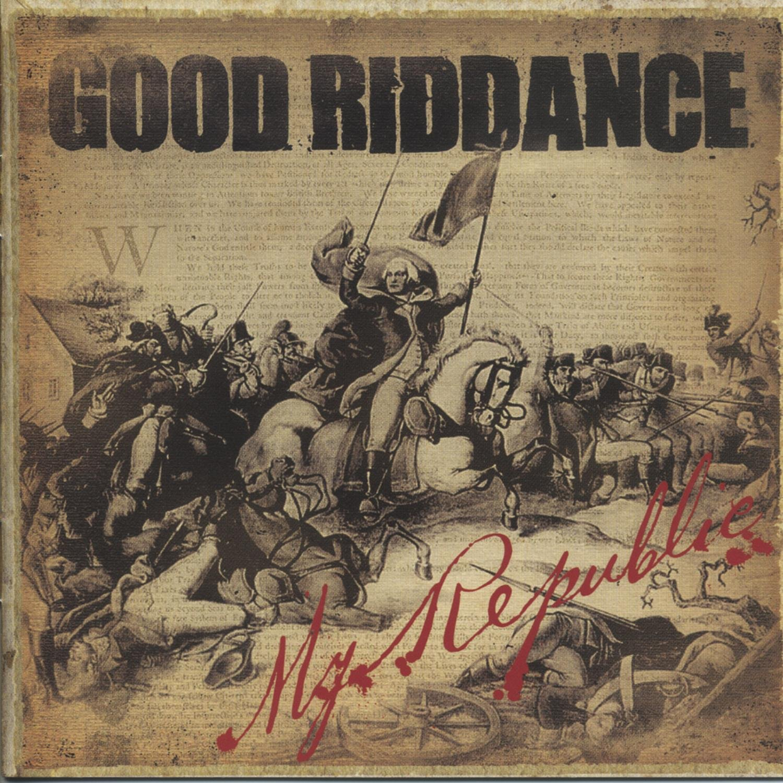 Good Riddance My Republic Amazon Music