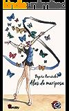 Alas de mariposa (Spanish Edition)