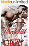 Enjoying Mr. Hardwood: A Second Chance BWWM Romance