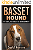 Basset Hound: How to Own, Train and Care for Your Basset Hound