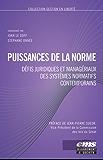 Puissance de la norme: Défis juridiques et managériaux des systèmes normatifs contemporains