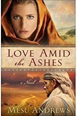 Love Amid the Ashes (Treasures of His Love Book #1): A Novel Kindle Edition