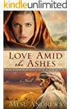 Love Amid the Ashes (Treasures of His Love Book #1): A Novel