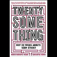 Twentysomething: Why Do Young Adults Seem Stuck? (English Edition)