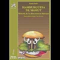 Hamburguesa de mamut: Historia de la alimentación humana