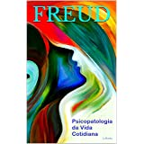 Psicopatologia da Vida Cotidiana (Freud Essencial)