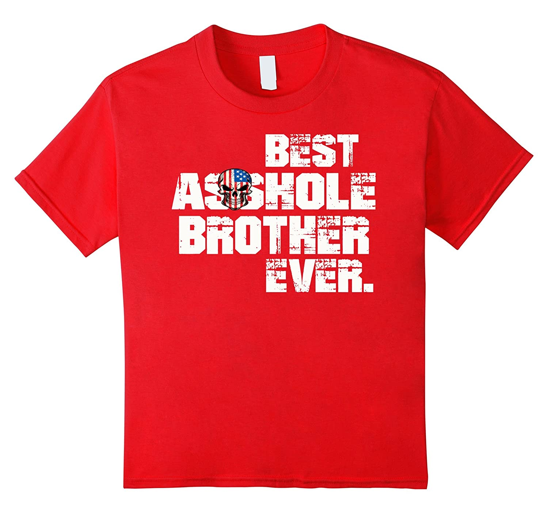 Best Asshole Brother Ever T shirt-Teeae