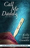 Call Me Daddy (A Cass Adams Novel Book 2)