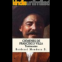Crímenes de Francisco Villa. Testimonios