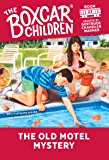 The Old Motel Mystery (The Boxcar Children Mysteries Book 23)