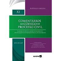 Comentários ao código de processo civil: Da ação de consignação em pagamento até da ação de dissolução parcial de…