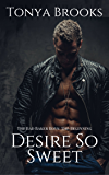 Desire So Sweet: The Bad Baker Boys: The Beginning (Book 5)