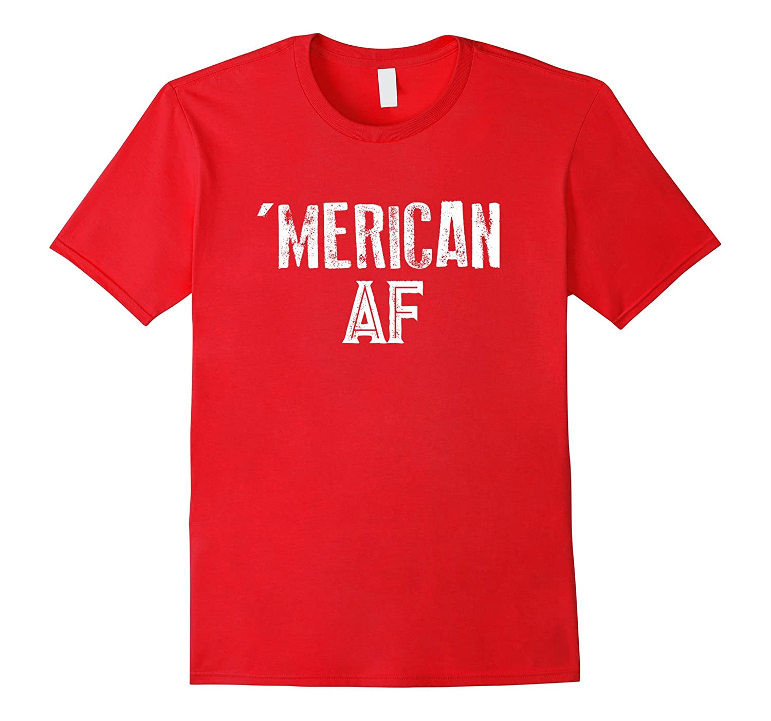 4th Of July Shirt, 'Merican AF T-Shirt funny Humor American-TH