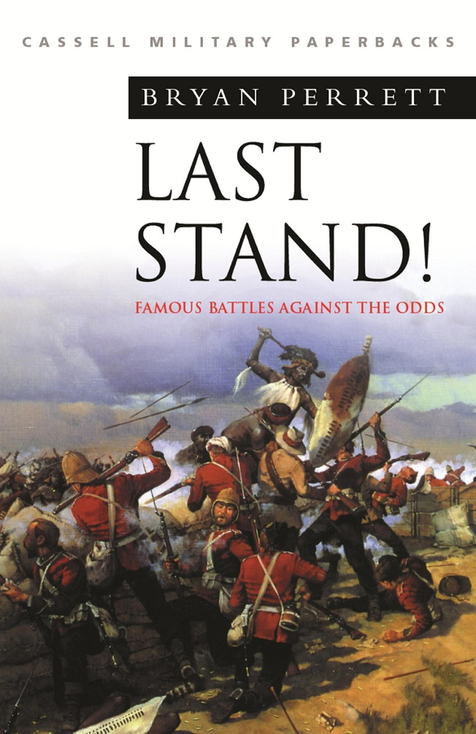 Last Stand  Famous Battles Against The Odds  Cassell Military Classics   English Edition