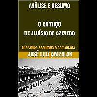 ANÁLISE E RESUMO O CORTIÇO DE ALUÍSIO DE AZEVEDO: Literatura Resumida e Comentada