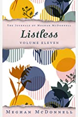 Listless: Volume Eleven (The Journals of Meghan McDonnell Book 11) Kindle Edition