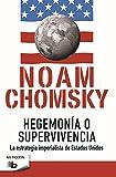Hegemonía o supervivencia: La estrategia imperialista de Estados Unidos (B DE BOLSILLO)