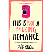 This Is Not A F*cking Romance (Texan Misfits Book 2)