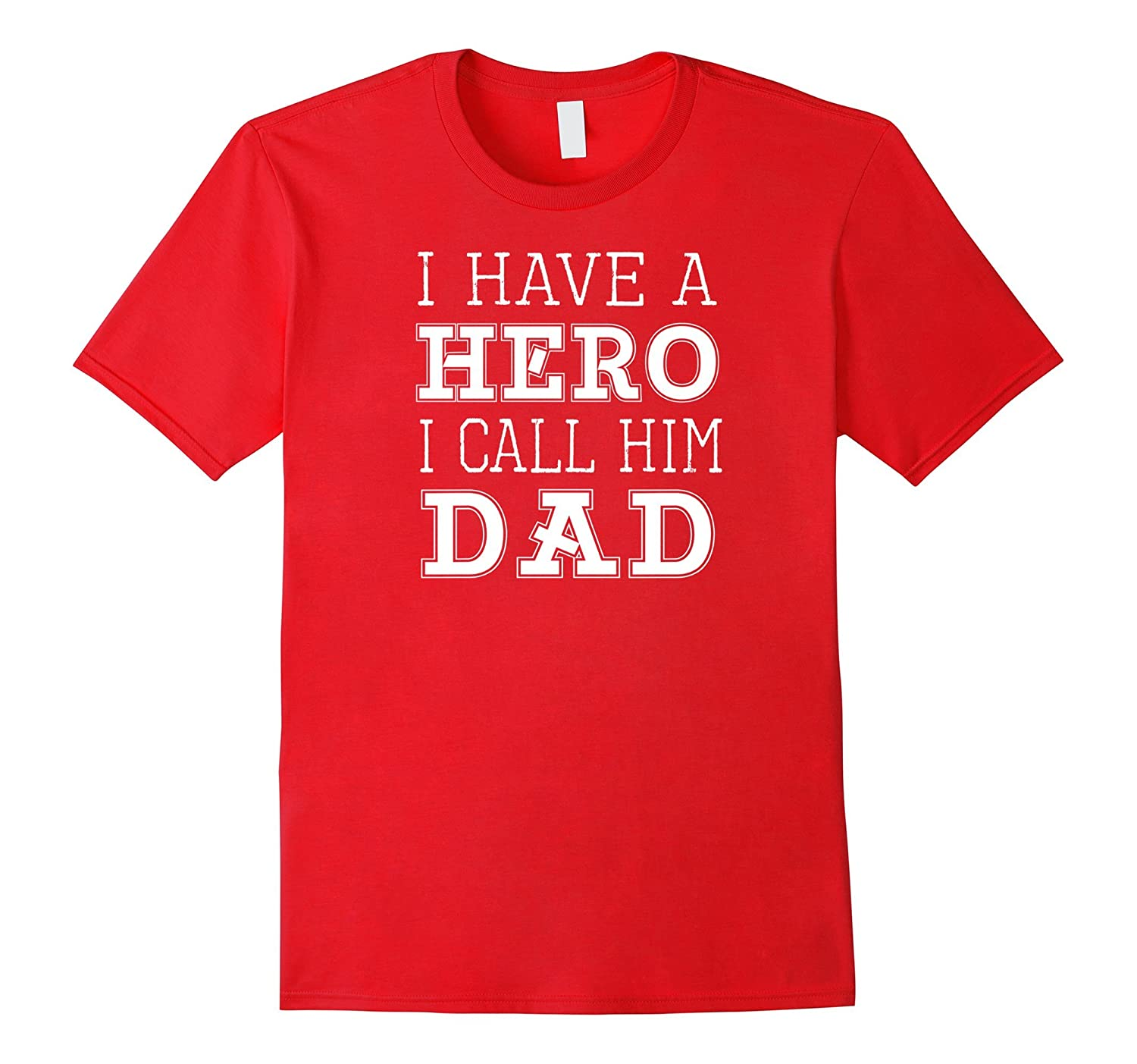 I have Hero I call him DAD T-Shirt Great Gift for DAD-CD