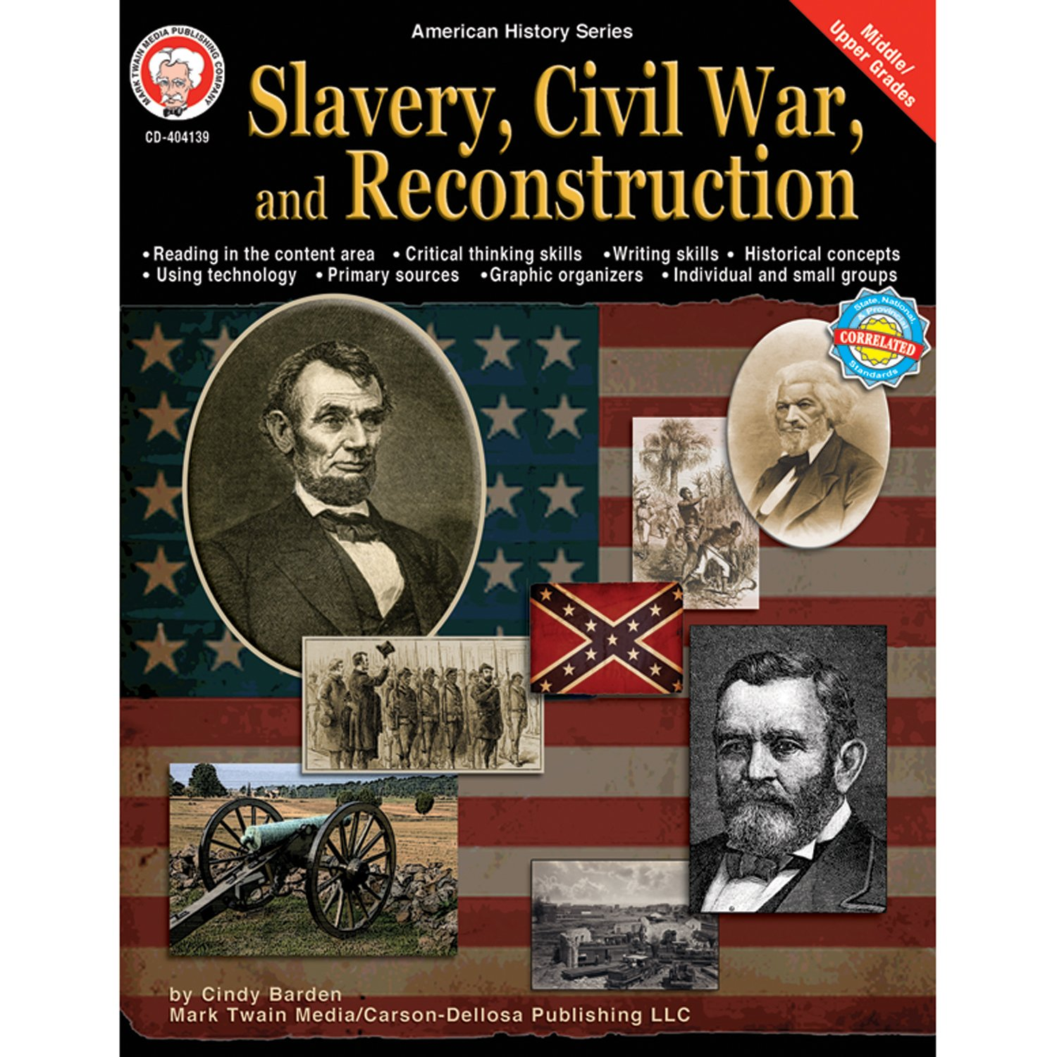 Slavery, Civil War, and Reconstruction, Grades 6 - 12 (American History Series) pdf