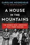A House in the Mountains: The Women Who Liberated
