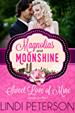 Sweet Love of Mine: Sweetly Southern (A Magnolias and Moonshine Novella Book 5)