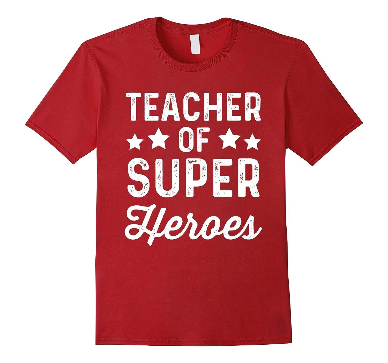 Teacher of Super Heroes  Funny Superhero Instructor Shirt-TJ
