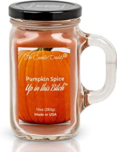 Pumpkin Spice Up in This Bitch- Fun & Funny Halloween Scented Candle - 10 Ounce Jar - Made in USA