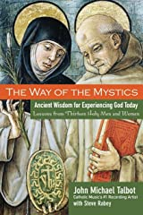 The Way of the Mystics: Ancient Wisdom for Experiencing God Today Paperback