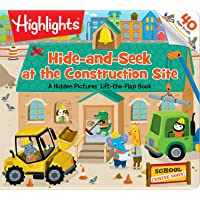 Hide-and-Seek at the Construction Site: A Hidden Pictures® Lift-the-Flap book (Highlights...