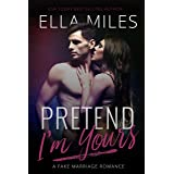 Pretend I'm Yours: A Fake Marriage Romance