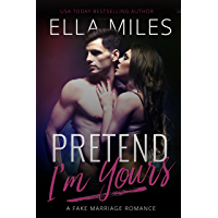 Pretend I'm Yours: A Fake Marriage Romance (English Edition)