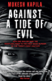 Against a Tide of Evil: How One Man Became the Whistleblower to the First Mass Murder of the Twenty-First Century